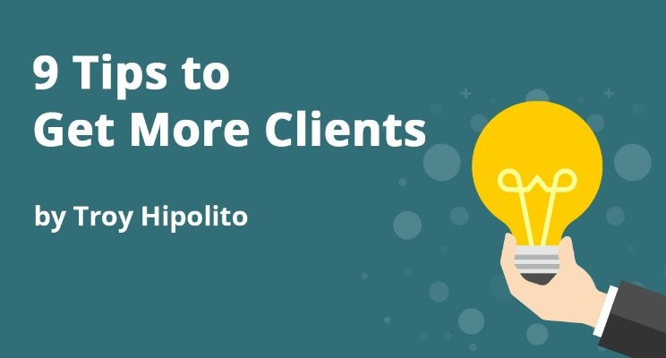 9 Tips to Get More Clients Blog Graphic